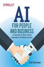 Okładka książki AI for People and Business. A Framework for Better Human Experiences and Business Success