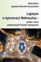 Logistyka w Aglomeracji Wałbrzyskiej  analiza i ocena współczesnych trendów rozwojowych