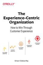 Okładka książki The Experience-Centric Organization. How to Win Through Customer Experience