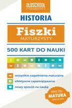 Historia. Fiszki maturzysty. 500 kart do nauki