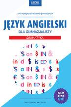 Język angielski dla gimnazjalisty. Gramatyka