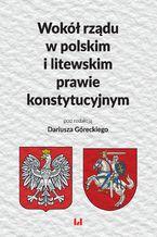 Wokół rządu w polskim i litewskim prawie konstytucyjnym
