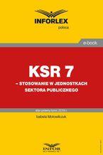 KSR 7  stosowanie w jednostkach sektora publicznego
