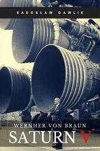 Wernher von Braun. Saturn V