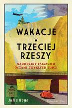 Okładka książki/ebooka Wakacje w Trzeciej Rzeszy. Narodziny faszyzmu oczami zwykłych ludzi