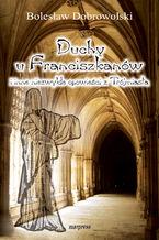 Duchy u franciszkanów i inne niezwykłe opowieści z Trójmiasta