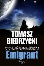 Otchłań Ganimedesa 1: Emigrant