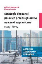 Strategie ekspansji polskich przedsiębiorstw na rynki zagraniczne. Etapy i formy