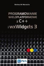 Okładka książki Programowanie wieloplatformowe z C++ i wxWidgets 3
