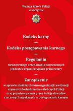 Kodeks karny. Kodeks postępowania karnego. Regulamin wewnętrznego urzędowania powszechnych jednostek organizacyjnych prokuratury...Wydanie VI zmienione i uzupełnione