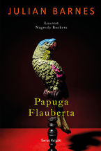 Papuga Flauberta. Flaubert's Parrot