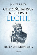 Chrześcijańscy królowie Lechii