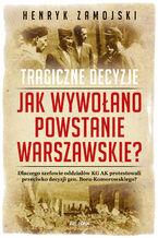 Jak wywołano powstanie warszawskie. Tragiczne dzieje