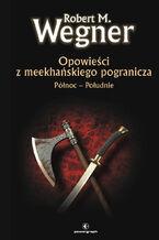 Opowieści z meekhańskiego pogranicza. (#1). Opowieści z meekhanskiego pogranicza. Północ-Południe