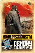 Cykl wojenny Adama Przechrzty (#4). Demony czasu pokoju