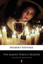 The Almost Perfect Murder. A Case Book of Madame Storey
