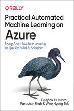 Okładka książki Practical Automated Machine Learning on Azure. Using Azure Machine Learning to Quickly Build AI Solutions