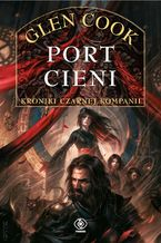 Czarna Kompania (Tom 5). Port Cieni