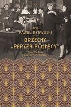 """Grzechy """"Paryża Północy"""". Mroczne życie przedwojennej Warszawy"""