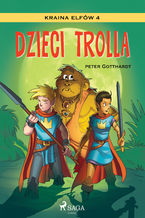 Kraina Elfów 4 - Dzieci trolla