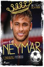 Neymar - Czarodziej futbolu