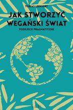 Jak stworzyć wegański świat
