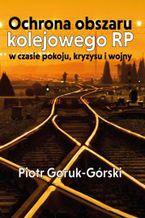 Ochrona obszaru kolejowego RP w czasie pokoju, kryzysu i wojny