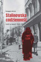 Stalinowska codzienność. Łódź w latach 1949-1956
