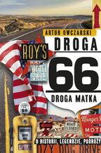 Okładka książki/ebooka Droga 66. Droga Matka - o historii, legendzie, podróży