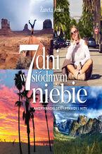 Okładka książki/ebooka 7 dni w siódmym niebie. Amerykański sen - prawdy i mity
