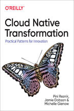 Okładka książki Cloud Native Transformation. Practical Patterns for Innovation