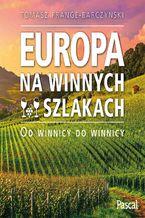 Okładka książki/ebooka Europa na winnych szlakach