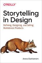 Okładka książki Storytelling in Design. Defining, Designing, and Selling Multidevice Products