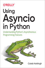 Okładka książki Using Asyncio in Python. Understanding Python's Asynchronous Programming Features