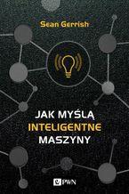 Okładka książki Jak myślą inteligentne maszyny