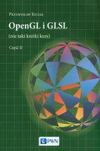 Okładka książki OpenGL i GLSL (nie taki krótki kurs) Część II