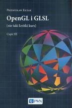 Okładka książki OpenGL i GLSL (nie taki krótki kurs) Część III