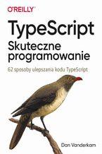 Okładka książki TypeScript: Skuteczne programowanie