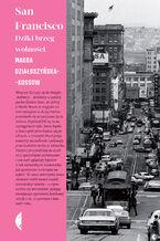 Okładka książki/ebooka San Francisco. Dziki brzeg wolności