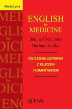 English for Medicine. Ćwiczenia językowe z kluczem i komentarzem