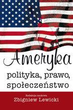 Ameryka. Polityka, prawo, społeczeństwo. Polityka, prawo, społeczeństwo