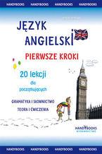 Język angielski - Pierwsze kroki - 20 lekcji dla początkujących