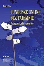 Fundusze unijne bez tajemnic podręcznik dla studentów