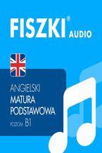 Okładka książki FISZKI audio  j. angielski  Matura podstawowa