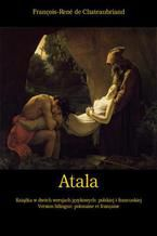 Atala, czyli Miłość dwojga dzikich na pustyni. Atala, ou Les Amours de deux sauvages dans le désert