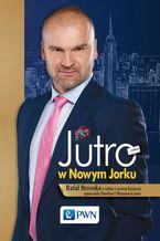 Jutro w Nowym Jorku. Rafał Brzoska o sobie i swoim biznesie opowiada Pawłowi Oksanowiczowi