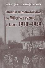 Stosunki narodowościowe na Wileńszczyźnie w latach 1920-1939. Wyd. 2