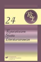 Rusycystyczne Studia Literaturoznawcze. T. 24: Słowianie Wschodni - Literatura - Kultura - Sztuka