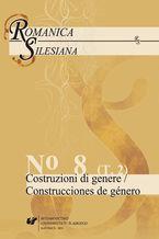 Romanica Silesiana. No 8. T. 2: Costruzioni di genere / Construcciones de género