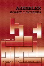 Okładka książki Asembler. Wykłady i ćwiczenia